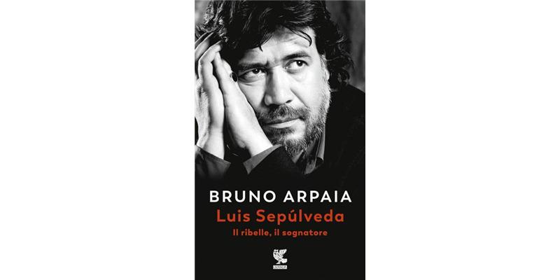 """""""Luis Sepulveda"""" di Bruno Arpaia"""