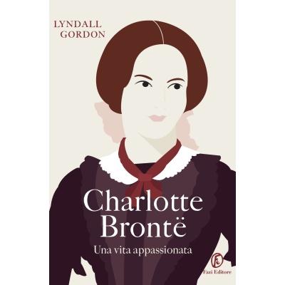 Lyndall Gordon, Charlotte Brontë. Una vita appassionata
