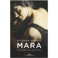 """""""Mara. Una donna del Novecento"""" di Ritanna Armeni"""