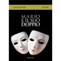 """""""Mario e il suo doppio"""" di Marco Giannini"""