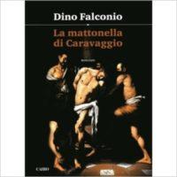 """""""La mattonella di Caravaggio"""" di Dino Falconio"""