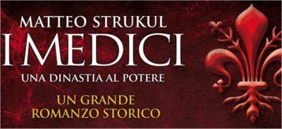 I Medici di Matteo Strukul: passioni e intrighi nella Firenze del Cinquecento