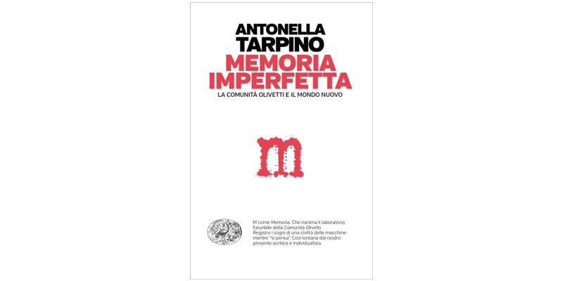 """""""Memoria imperfetta"""" di Antonella Tarpino"""