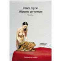 """""""Migrante per sempre"""" di Chiara Ingrao"""