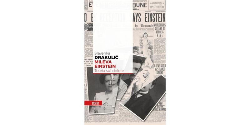 """Mileva Einstein. Teoria sul dolore"" di Slavenka Drakulic"