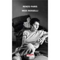 """Miss Rosselli"" di Renzo Paris"
