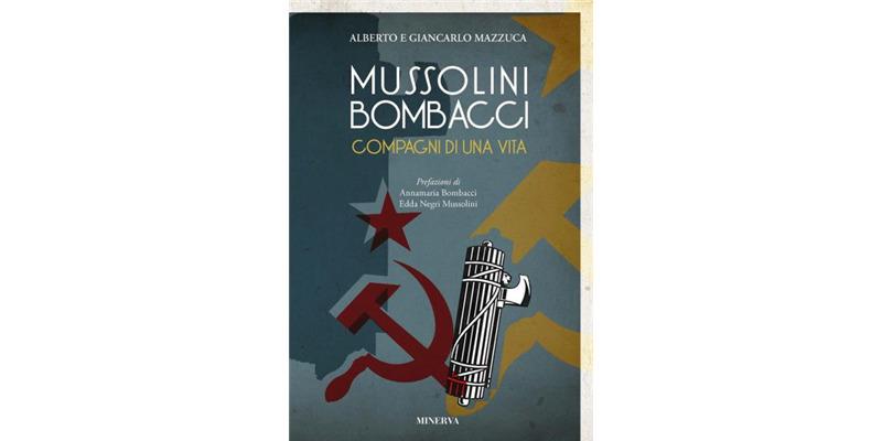 """""""Mussolini Bombacci. Compagni di una vita"""" di Alberto e Giancarlo Mazzucca"""