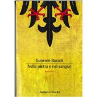 """""""Nella pietra e nel sangue"""" di Gabriele Dadati"""