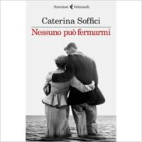 """Nessuno può fermarmi"" di Caterina Soffici"