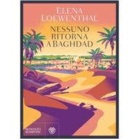 """""""Nessuno ritorna a Bagdad"""" di Elena Lowenthal"""