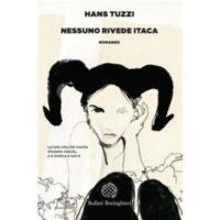 """""""Nessuno rivede Itaca"""" di Hans Tuzzi"""