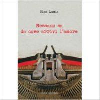 """""""Nessuno sa da dove arrivi l'amore"""" di Olga Lumia"""