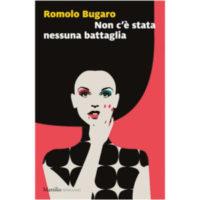 """""""Non c'è stata nessuna battaglia"""" di Romolo Bugaro"""