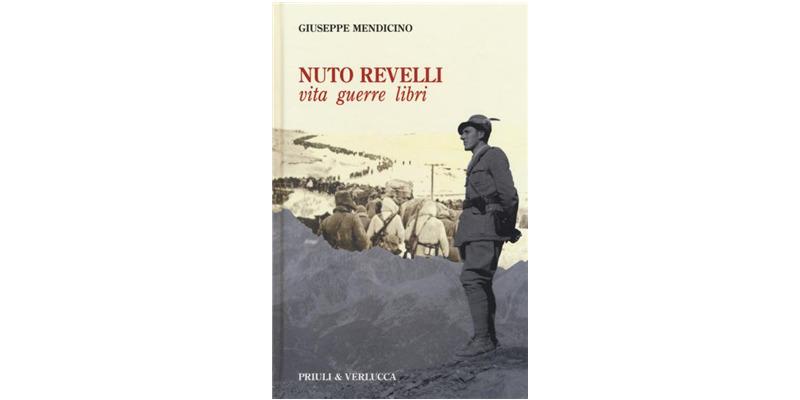 """""""Nuto Revelli. Vita Guerre Libri"""" di Giuseppe Mendicino"""