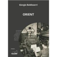 """""""Orient"""" di Giorgio Baldisserri"""