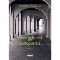"""""""Passaggio nei sottoportici"""" di Valentino Venturelli"""