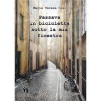 """""""Passava in bicicletta sotto la mia finestra"""" di Maria Teresa Casu"""