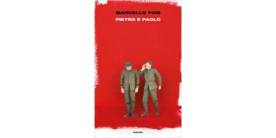 """""""Pietro e Paolo"""" di Marcello Fois"""