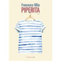 """""""Piperita"""" di Francesco Mila"""