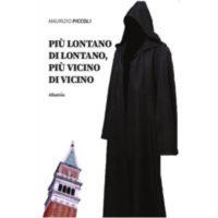"""""""Più lontano di lontano, più vicino di vicino"""" di Maurizio Piccoli"""