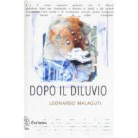 """""""Dopo il diluvio"""" di Leonardo Malaguti"""
