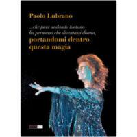 """""""Portandomi dentro questa magia"""" di Paolo Lubrano"""
