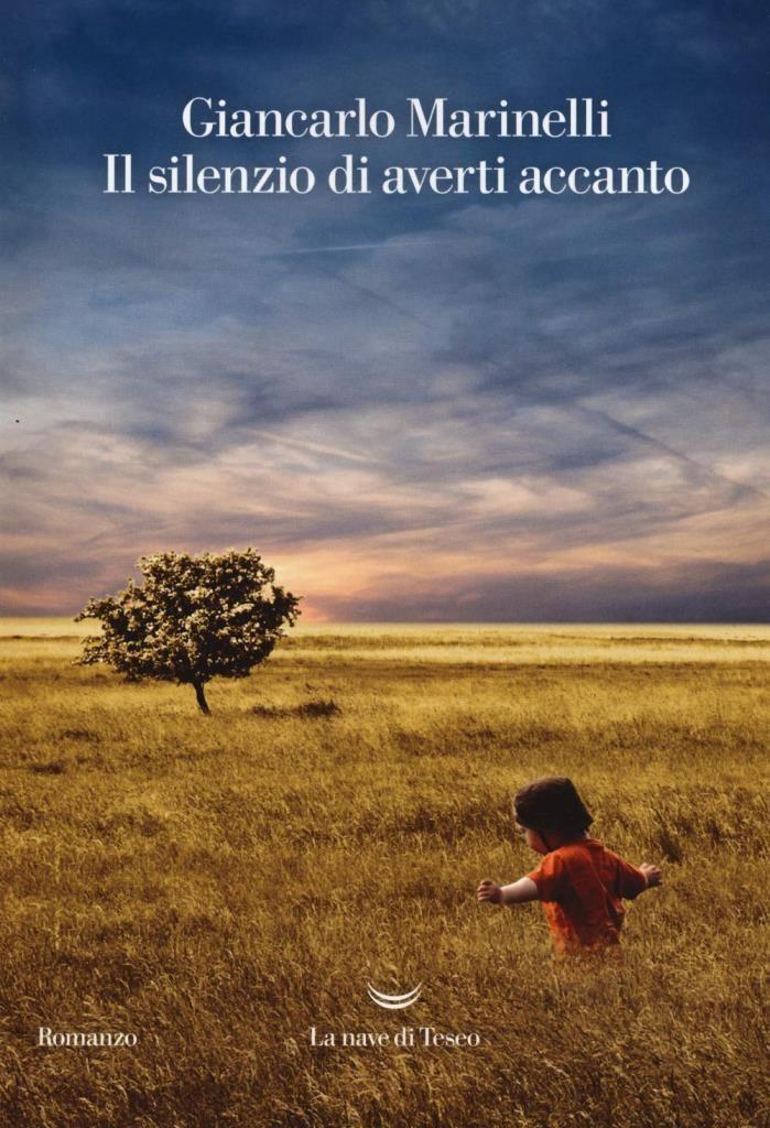 """""""Il silenzio di averti accanto"""" di Giancarlo Marinelli"""