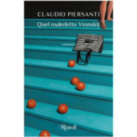 """""""Quel maledetto Vronskij"""" di Claudio Piersanti"""