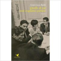 """""""Quello di cui non vogliamo parlare"""" di Gian-Luca Baldi"""