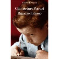 """""""Ragazzo italiano"""" di Gian Arturo Ferrari"""