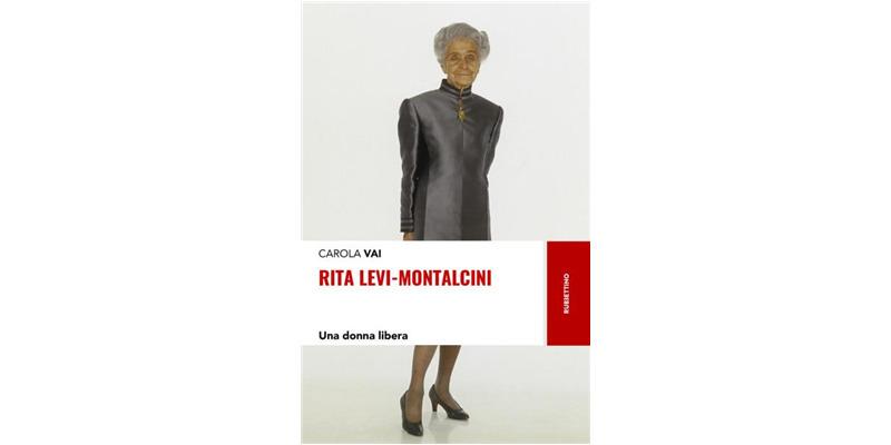 """Rita Levi-Montalcini. Una donna libera"" di Carola Vai"