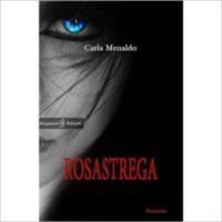 """Rosastrega"" di Carla Menaldo"