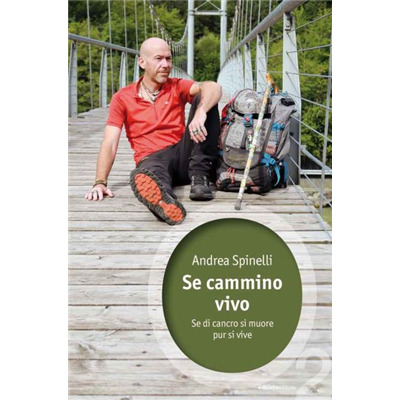"""""""Se cammino vivo"""" di Andrea Spinelli"""