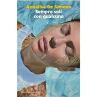 """""""Sempre soli con qualcuno"""" di Annalisa De Simone"""