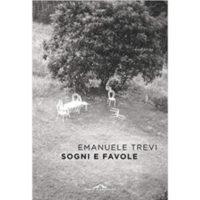 """""""Sogni e Favole"""" di Emanuele Trevi"""