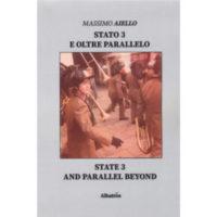 """""""Stato 3 e oltre parallelo"""" di Massimo Aiello"""