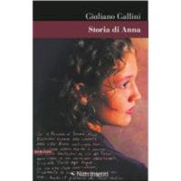 """""""Storia di Anna"""" di Giuliano Gallini"""