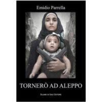"""Tornerò ad Aleppo"" di Emidio Parrella"