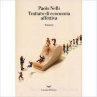 """""""Trattato di economia affettiva"""" di Paolo Nelli"""