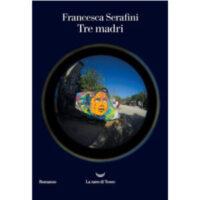 """""""Tre madri"""" di Francesca Serafini"""
