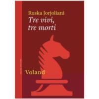 """""""Tre vivi, tre morti"""" di Ruska Jorioliani"""