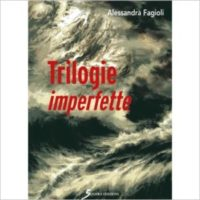 """""""Trilogie imperfette"""" di Alessandra Fagioli"""