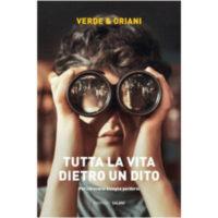 """""""Tutta la vita dietro un dito"""" di Verde & Oriani"""