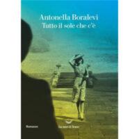 """""""Tutto il sole che c'è"""" di Antonella Boralevi"""