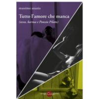 """""""Tutto l'amore che manca (sesso, karma e Ponzio Pilato)"""" di Massimo Anania"""