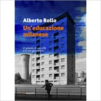 """""""Un'educazione milanese"""" di Alberto Rollo"""
