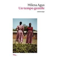 """""""Un tempo gentile"""" di Milena Agus"""