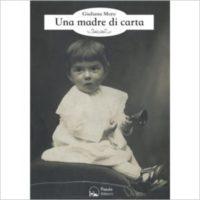"""""""Una madre di carta"""" di Giuliana Moro"""