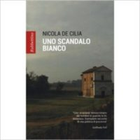 """""""Uno scandalo bianco"""" di Nicola De Cilia"""
