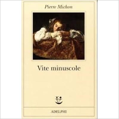 """Vite minuscole"" di Pierre Michon"